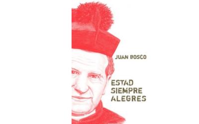 'Estigueu sempre alegres', un llibre de frases il·luminadores i pedagògiques de Don Bosco
